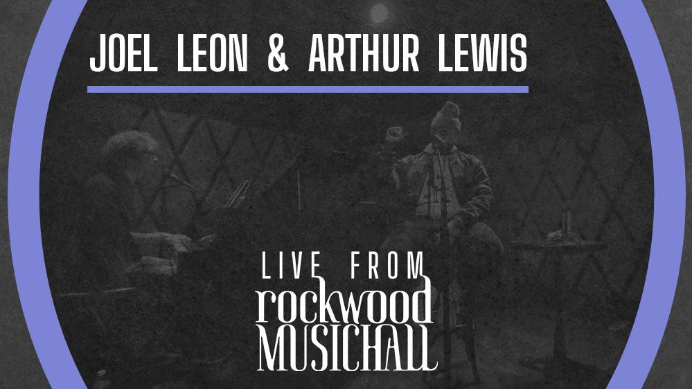 Joel Leon & Arthur Lewis - Live from Rockwood Music Hall