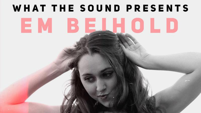 What The Sound Presents: Em Beihold