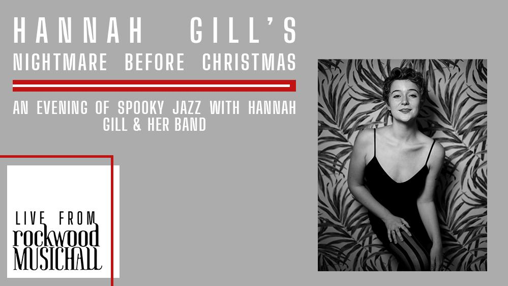 Hannah Gill's Nightmare Before Christmas - Live from Rockwood Music Hall