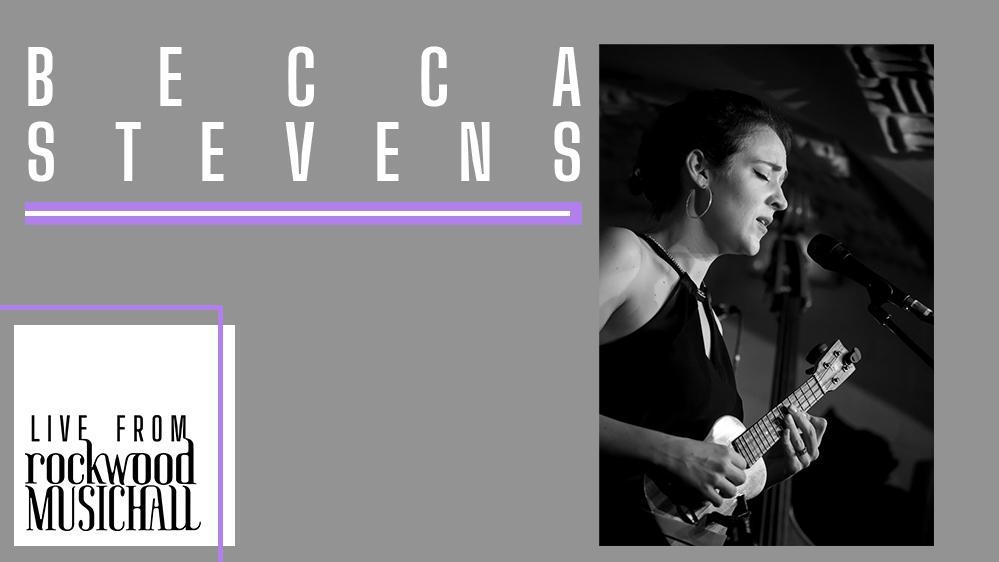 Becca Stevens - Live from Rockwood Music Hall