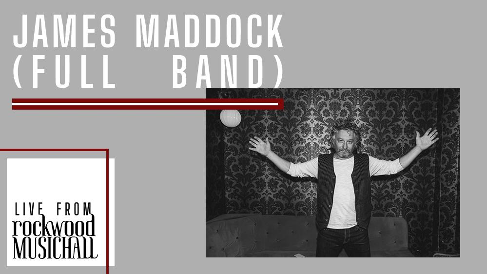 James Maddock (Full Band) - Live from Rockwood Music Hall