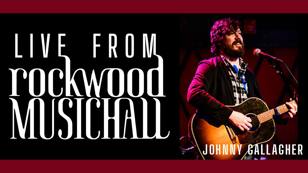 Johnny Gallagher - Live from Rockwood Music Hall