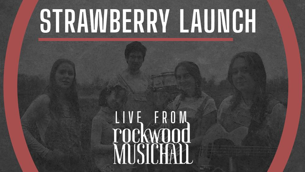 Strawberry Launch - Live from Rockwood Music Hall