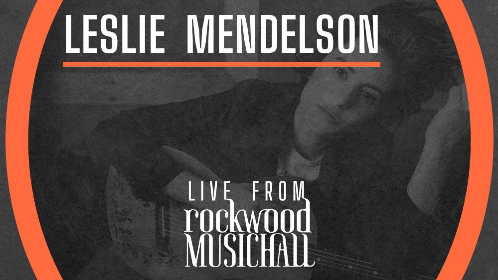 Leslie Mendelson - Live from Rockwood Music Hall