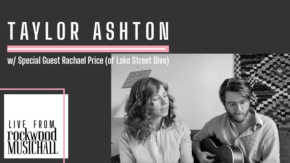 Taylor Ashton w/ Special Guest Rachael Price (of Lake Street Dive) - Live from Rockwood Music Hall