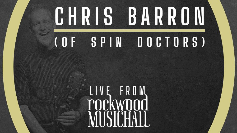 Chris Barron (of Spin Doctors) - Live from Rockwood Music Hall