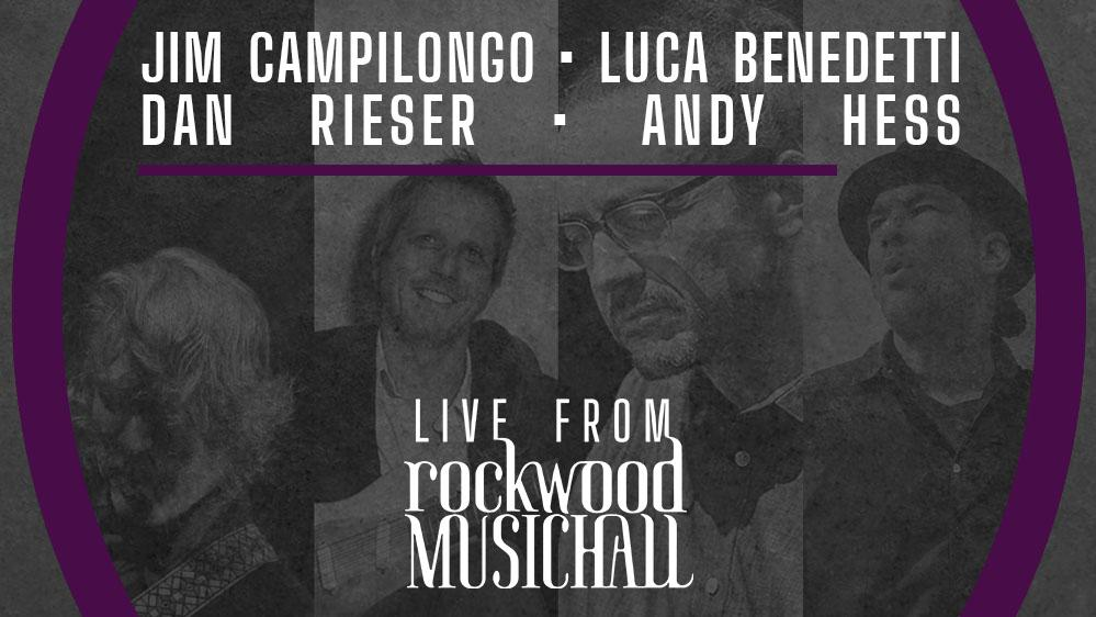 Jim Campilongo • Luca Benedetti • Dan Rieser • Andy Hess - Live from Rockwood Music Hall