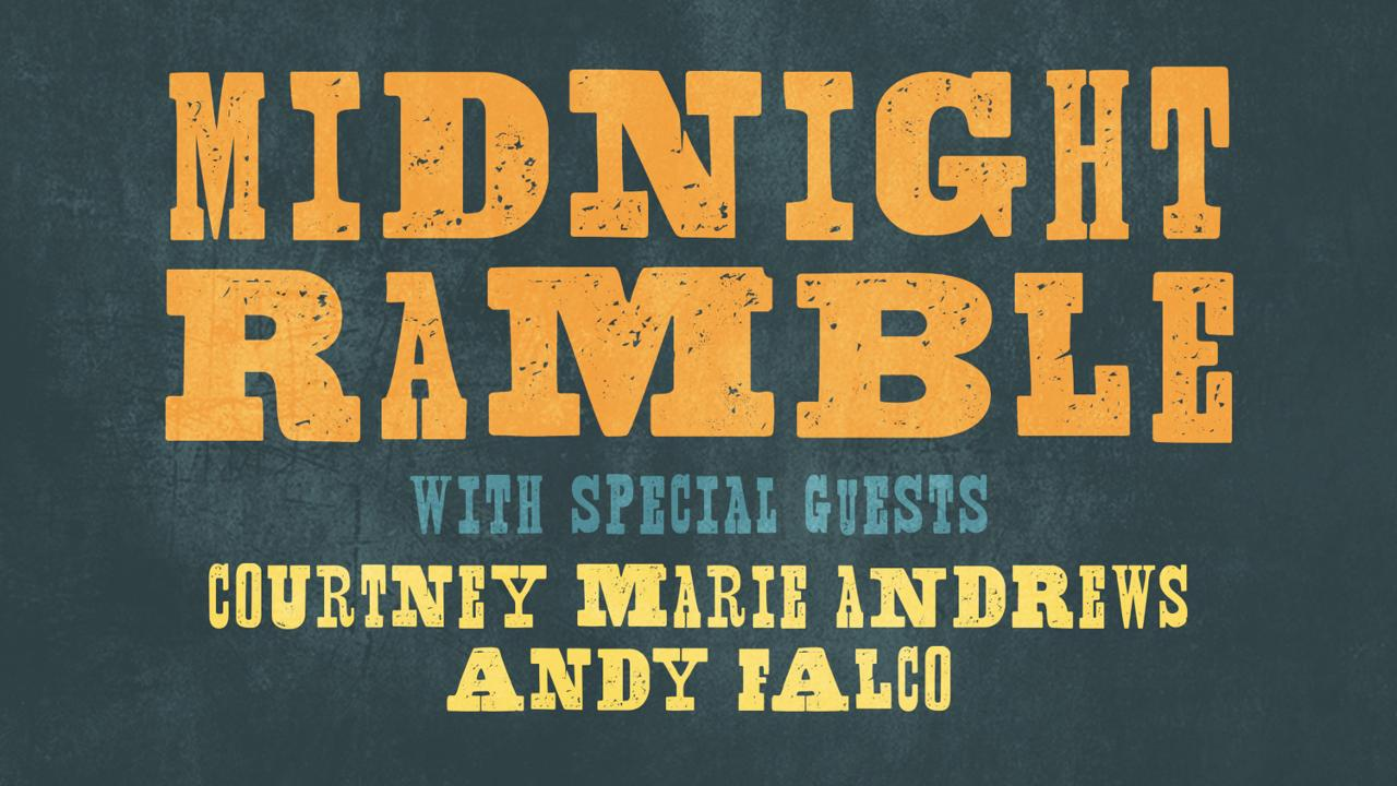 Midnight Ramble with special guests Courtney Marie Andrews & Andy Falco