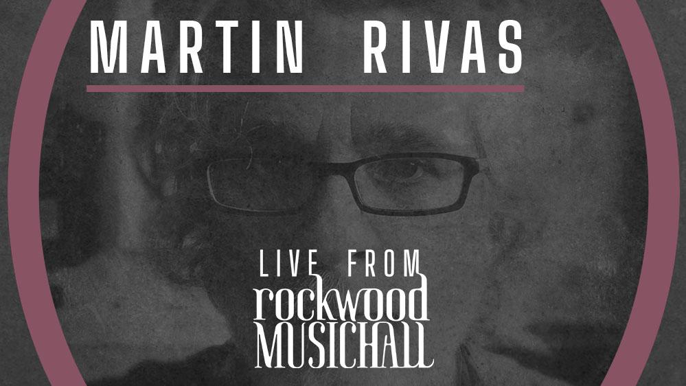 Martin Rivas - Live from Rockwood Music Hall