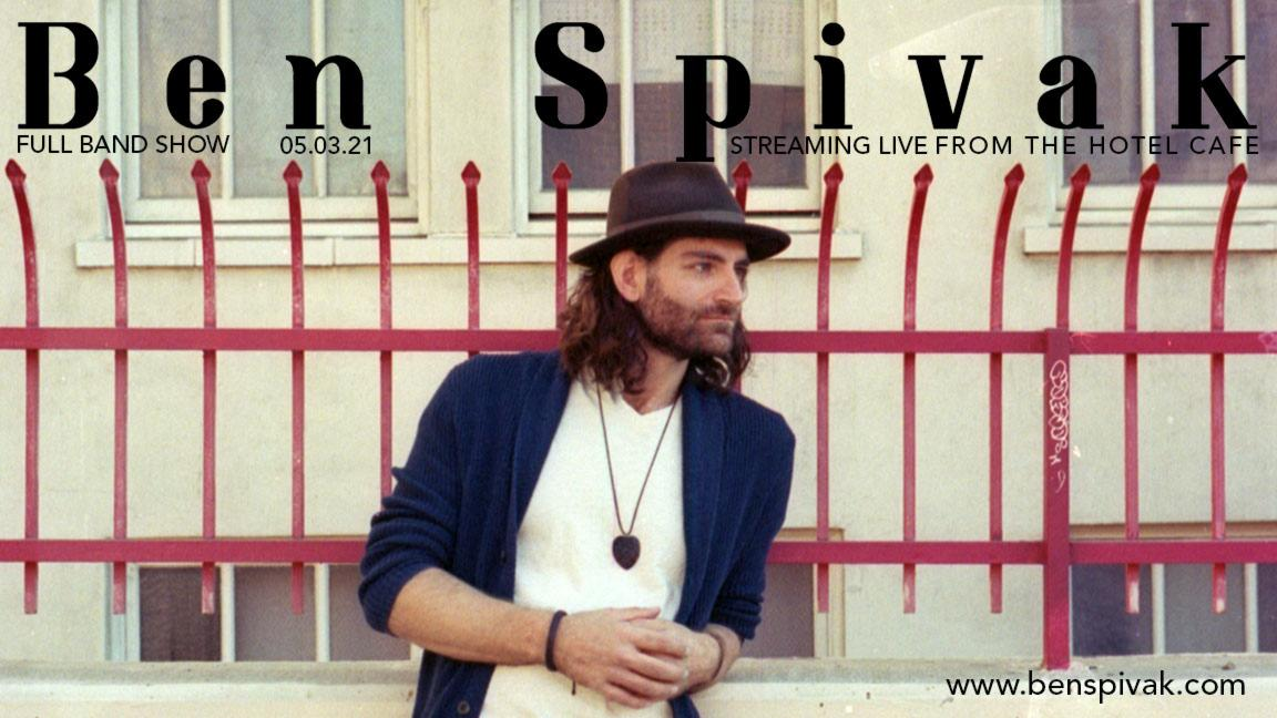 Ben Spivak - Streaming Live From The Hotel Cafe